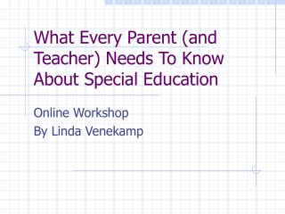 What Every Parent and Teacher Needs To Know About Special Education