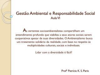 Gestão Ambiental e Responsabilidade Social Aula VI