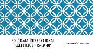 Economia Internacional  Exercícios - IS-LM-BP