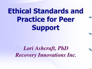 Lori Ashcraft, PhD Recovery Innovations Inc.