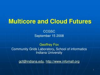 Multicore and Cloud Futures