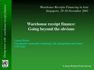 Warehouse Receipts Financing in Asia Singapore, 29-30 November 2001 Warehouse receipt finance: