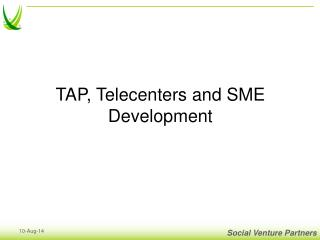 TAP, Telecenters and SME Development
