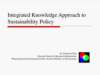 Integrated Knowledge Approach to Sustainability Policy