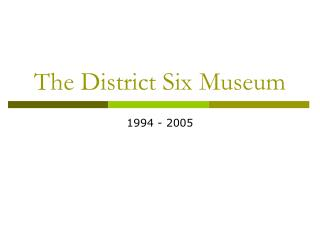 The District Six Museum