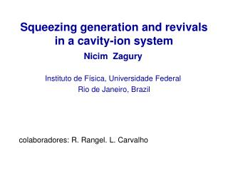 Squeezing generation and revivals  in a cavity-ion system
