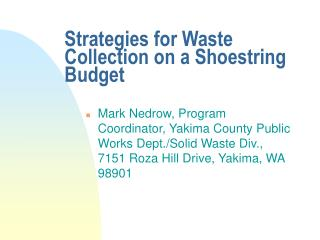 Strategies for Waste Collection on a Shoestring Budget