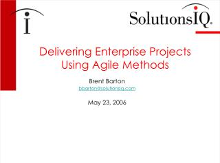 Delivering Enterprise Projects Using Agile Methods