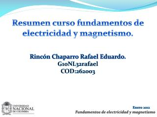 Resumen curso fundamentos de electricidad y magnetismo. Rincón Chaparro Rafael Eduardo.