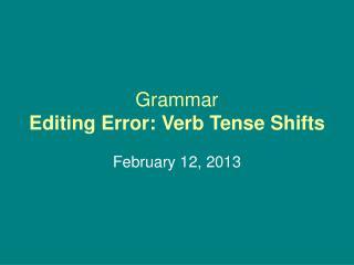 Grammar Editing Error: Verb Tense Shifts