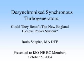 Desynchronized Synchronous Turbogenerators: