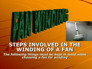 STEPS INVOLVED IN THE WINDING OF A FAN