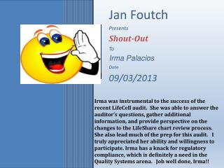 Jan Foutch Presents Shout-Out To Irma Palacios Date 09/03/2013