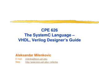 CPE 626  The  SystemC  Language –  VHDL, Verilog Designer's Guide