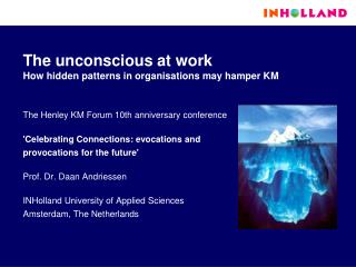 The unconscious at work  How hidden patterns in organisations may hamper KM