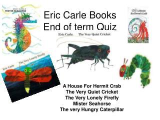 Eric Carle Books End of term Quiz