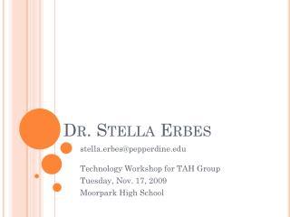 Dr. Stella Erbes