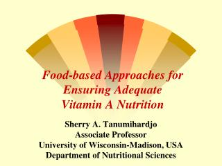 Food-based Approaches for Ensuring Adequate  Vitamin A Nutrition