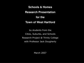 Schools & Homes Research Presentation for the Town of West Hartford by students from the
