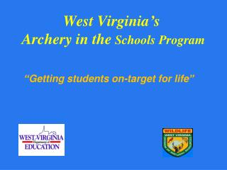 West Virginia's  Archery in the  Schools Program