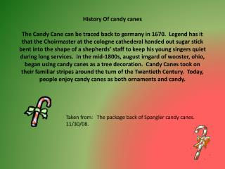 Taken from:   The package back of Spangler candy canes. 11/30/08.