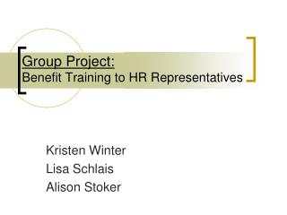 Group Project: Benefit Training to HR Representatives