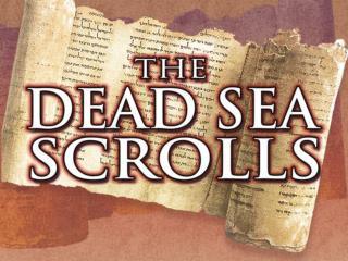 Dead Sea Scrolls?