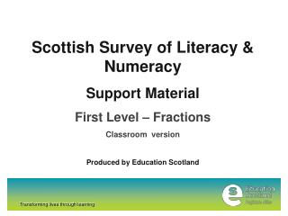 Scottish Survey of Literacy & Numeracy Support Material First Level – Fractions