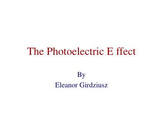 The Photoelectric E ffect