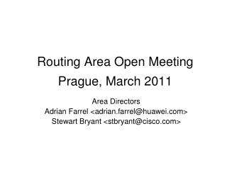 Routing Area Open Meeting Prague, March 2011