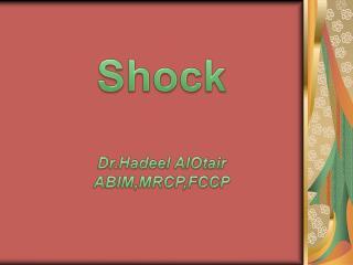 Shock Dr.Hadeel AlOtair  ABIM,MRCP,FCCP