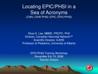 Locating EPIC/PHSI in a  Sea of Acronyms (CNN; CIHR-PHSI; EPIC; EPIC/PHSI)