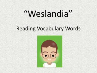 """"""" Weslandia """""""