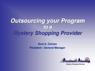 Outsourcing your Program to a Mystery Shopping Provider