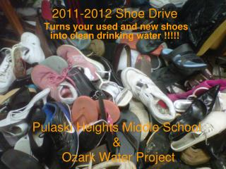 Pulaski Heights Middle School  &   Ozark Water Project
