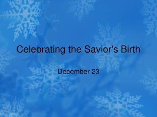 Celebrating the Savior's Birth
