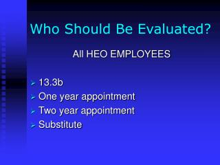Who Should Be Evaluated