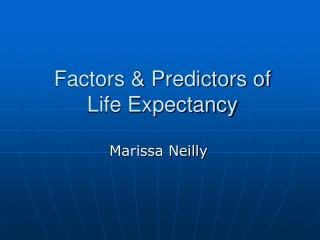 Factors & Predictors of Life Expectancy