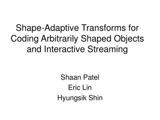 Shape-Adaptive Transforms for Coding Arbitrarily Shaped Objects and Interactive Streaming