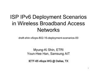 Myung-Ki Shin, ETRI Youn-Hee Han, Samsung AIT IETF-65 v6ops WG @ Dallas, TX