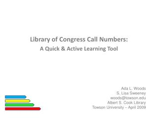 Library of Congress Call Numbers: A Quick & Active Learning Tool