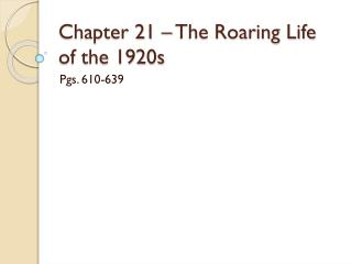 Chapter 21 – The Roaring Life of the 1920s