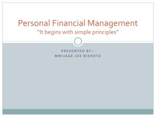 "Personal Financial Management ""It begins with simple principles"""