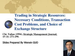 Chi, Tailan (1994),  Strategic Management Journal,             15 (4): 271-290.