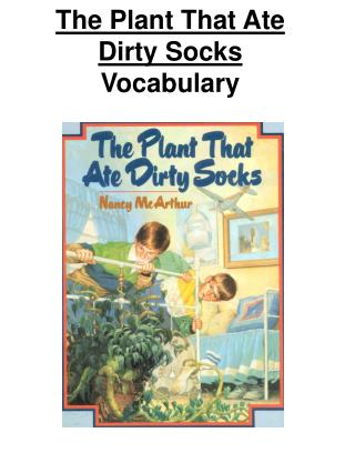 The Plant That Ate Dirty Socks Vocabulary