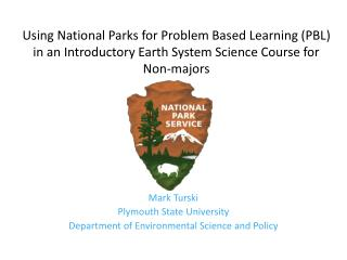 Mark Turski Plymouth State University Department of Environmental Science and Policy