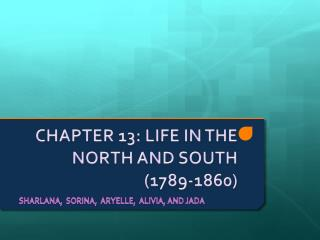 CHAPTER 13: LIFE IN THE NORTH AND SOUTH (1789-1860)