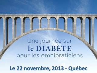 Perles Cliniques Une journee sur le diabete pour les omnipraticiens Quebec 22 novembre 2013