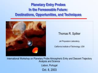 Planetary Entry Probes  In the Foreseeable Future: Destinations, Opportunities, and Techniques
