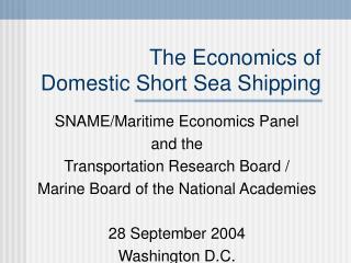 The Economics of Domestic Short Sea Shipping